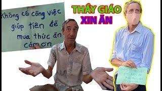 Thầy giáo NƯỚC NGOÀI hết tiền ĂN CƠM cầm bảng XIN ĂN giữa đường | Phong Bụi