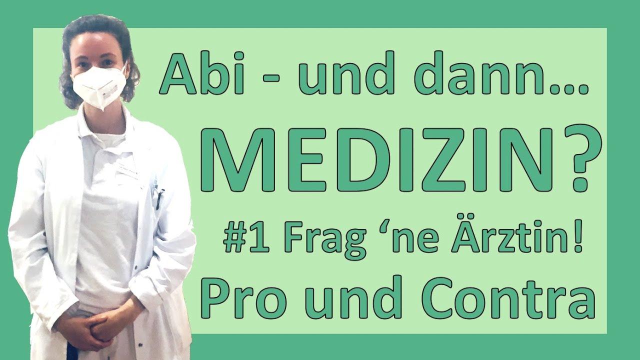 #1 Abi - und dann? | Medizin studieren | Frag eine Ärztin! | Pro / Contra