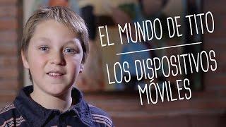 EL MUNDO DE TITO - DISPOSITIVOS MÓVILES