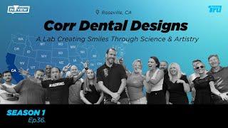 InTRUview S1 Ep.36: Corr Dental Designs