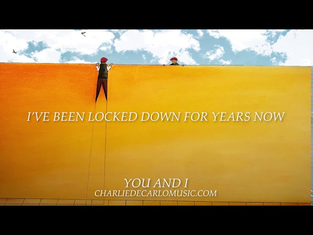 Charlie DeCarlo - You and I (Lyric Video)