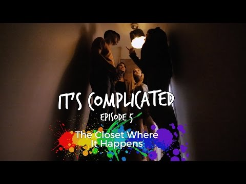 Closet Where It Happens • It's Complicated S1 E5 • Web Series