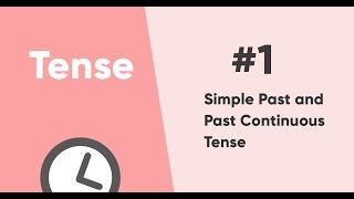 Simple Past 過去式 and Past Continuous Tense 過去進行式|時式