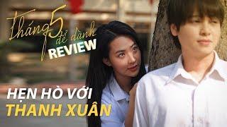 Review phim THÁNG 5 ĐỂ DÀNH