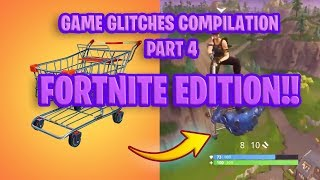 Funny Game Glitches - Try not to Laugh Compilation Part 4 (Fortnite Edition)