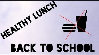 Healthy Lunch Idea for Back To School ♡ Thumbnail
