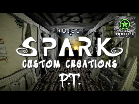 P.T. - Project Spark - Custom Creations