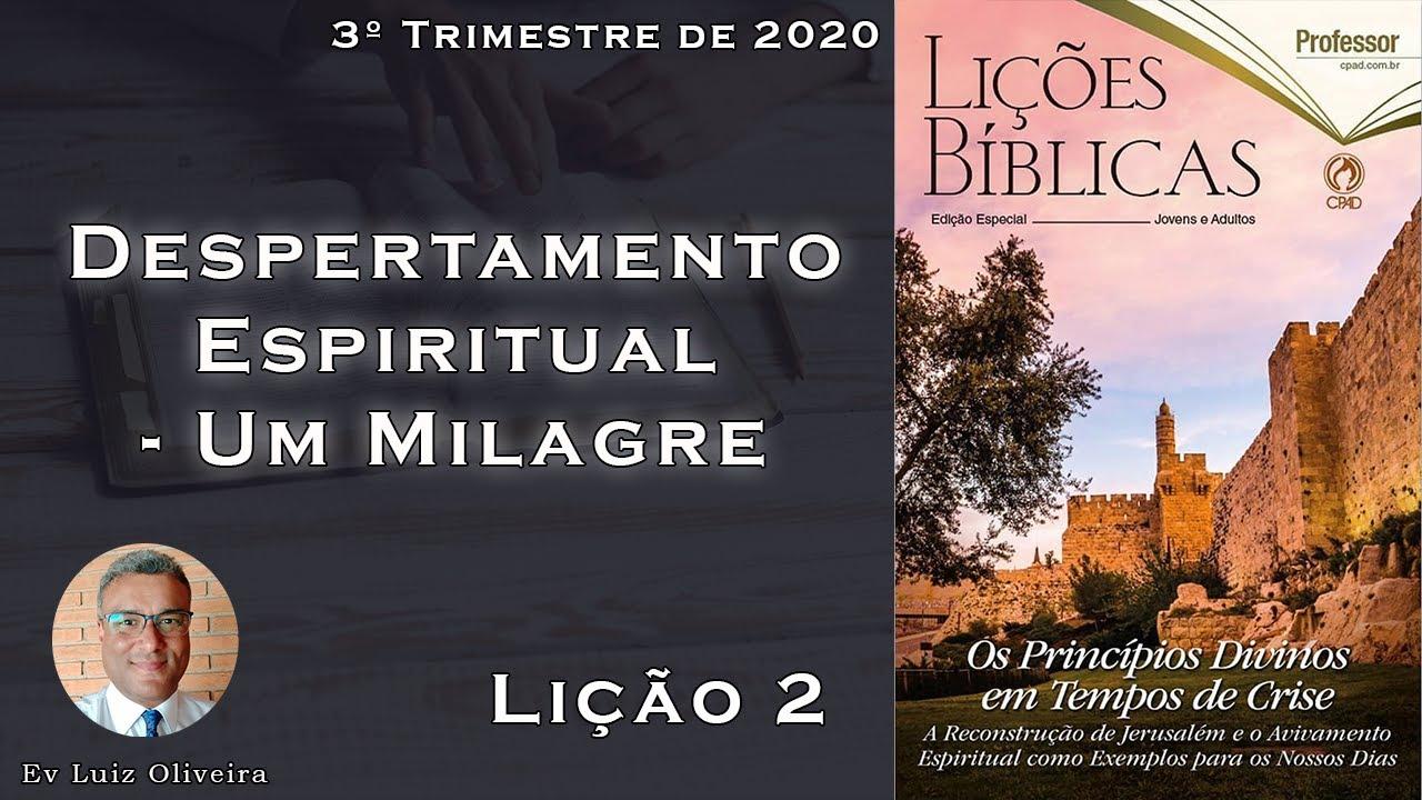 3Trim2020 - Lição 2 - Despertamento Espiritual - Um milagre - Ev Luiz Oliveira - CPAD - EBD