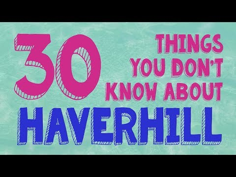 30 Things You Don't Know About Haverhill! - The Haverhill Journal - April 30, 2018