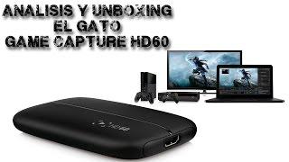 """Unboxing y Analisis - Capturadora El Gato """" Game capture HD 60"""" - Español"""