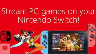 How To Stream PC Games on Your Nintendo Switch.