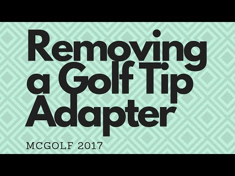 Golf Club Repair - Removing a Golf Tip Adapter