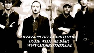 Mississippi Delta Brothers - Come With Me Baby