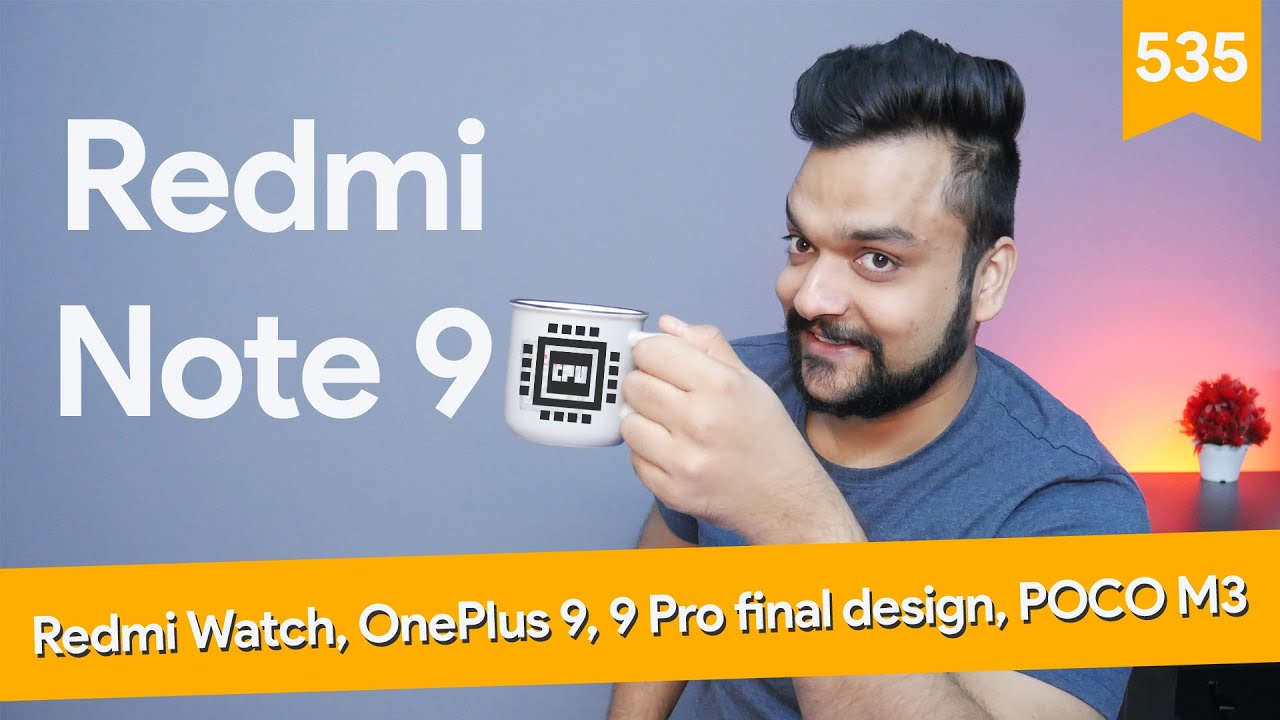 Redmi Note 9/9 Pro 5G Full Specs, Redmi Watch, OnePlus 9, 9 Pro final design, POCO M3, Reno5 specs