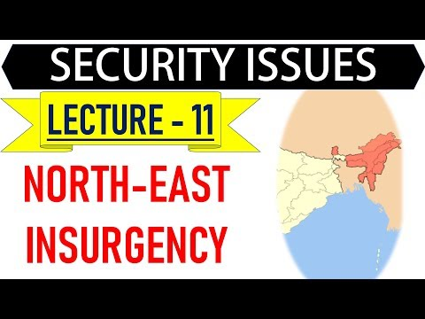 Mentorship Program For IAS - Security Issues - Lecture 20 - Insurgency In North East Region