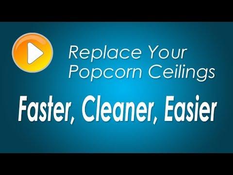 Replace Your Popcorn Ceilings Faster, Cleaner, Easier