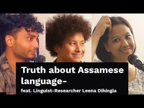 Truth About Assamese Language- Feat. Linguist-Researcher Leena Dihingia | The Local Podcast Ep 12