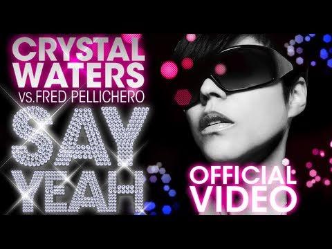 Crystal Waters Vs. Fred Pellichero - Say Yeah ( OFFICIAL VIDEO )