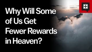 Why Will Some of Us Get Fewer Rewards in Heaven? // Ask Pastor John