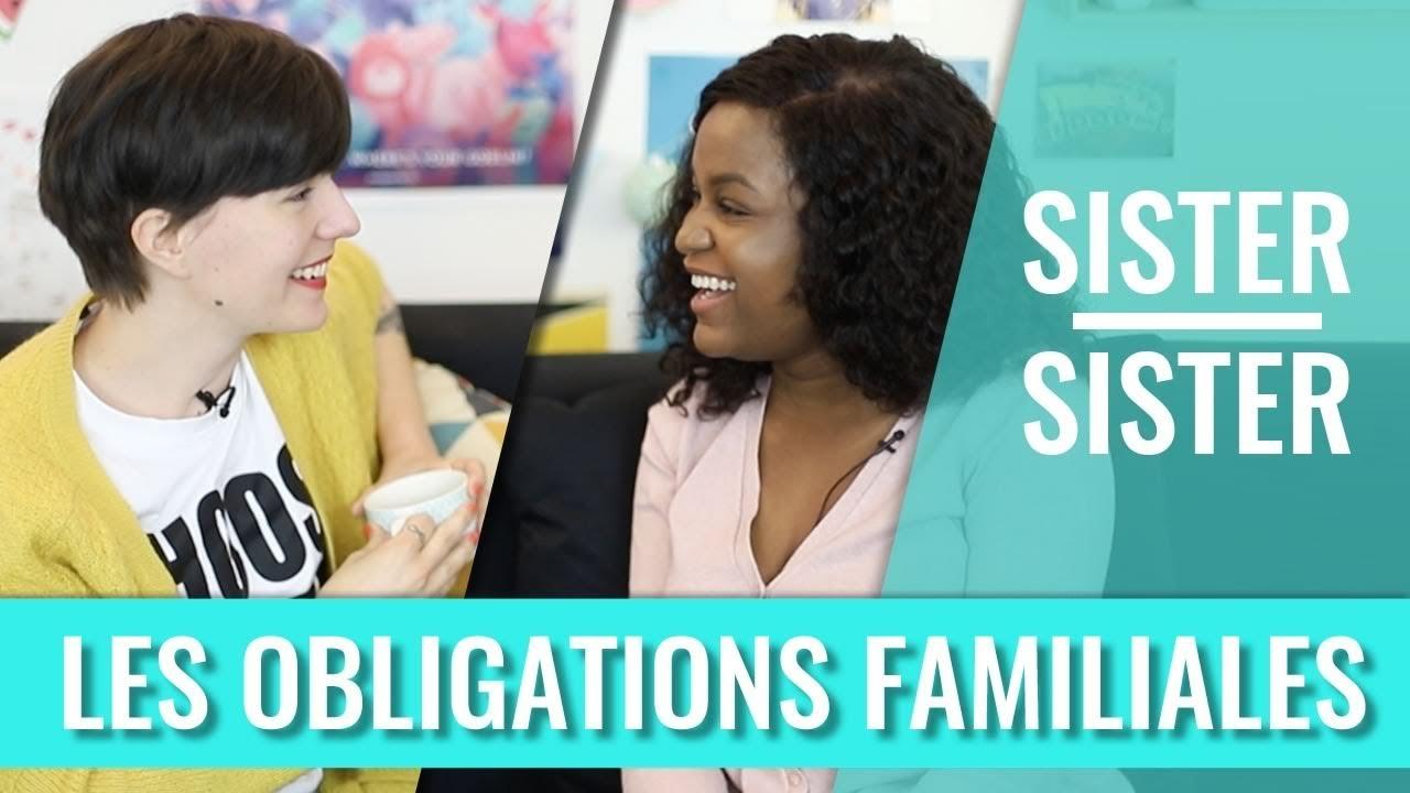 LES OBLIGATIONS FAMILIALES — SISTER SISTER (Élise & Manu)