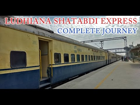 Full Journey Highlights : Onboard 12037 Ludhiana SHATABDI Ex