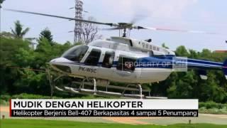 Punya Uang Lebih? Mudik Saja Dengan Helikopter