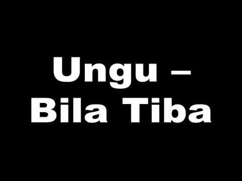 Ungu - Bila Tiba