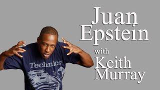 Keith Murray On Juan Ep!!