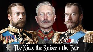 The King, the Kaiser & the Tsar