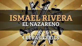 Ismael Rivera - El Nazareno (Lyrics/Letras)
