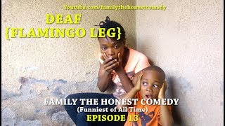 DEAF (Family The Honest Comedy)(Episode 13)