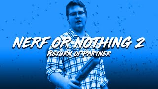 Nerf or Nothing 2: Return of Partner