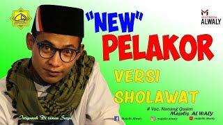 """PELAKOR"" Versi Sholawat- Majelis Al Waly- Full Version"