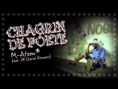 M-Atom feat. JK (Serial Rimeurs) | CHAGRIN DE POETE