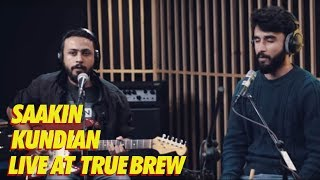 Live at True Brew // 17 // Saakin - Kundian