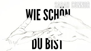 Sarah Connor - Wie schön Du bist (Lyric Video)