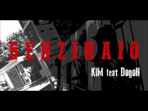 KIM feat DogoN - BENZINAIO RMX