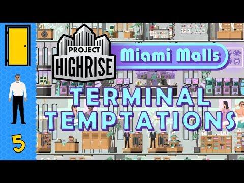 Project Highrise Miami Malls DLC - Terminal Temptations Scenario Part 5: Expansive Stores