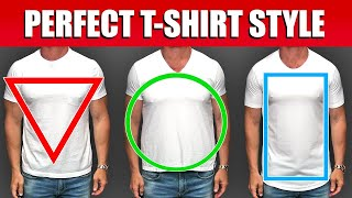 Pick The BEST T-Shirt Style For Your Body Type! (How to Look AMAZING in a T-Shirt)