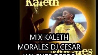 KALET MORALES MIX DJ CESAR WILCHES