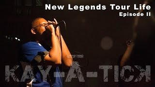 Kay-Ă-Tick New Legends Tour Life (Web Series) Episode 2 Video
