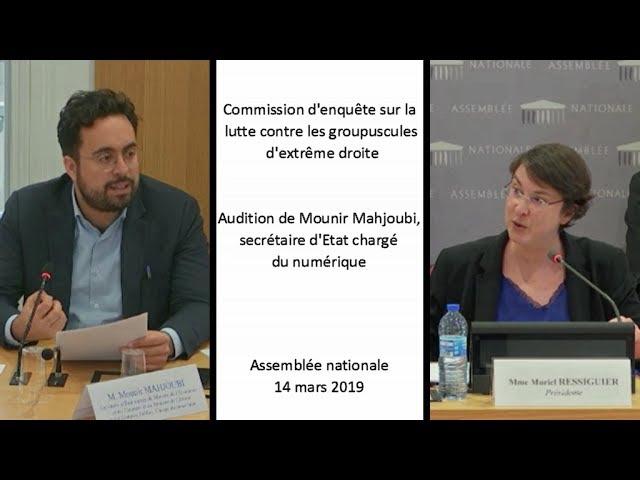 Audition de Mounir Mahjoubi, secrétaire d'Etat chargé du numérique.