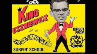 King Uszniewicz and His Uszniewicztones - Little Dead Surfer Girl
