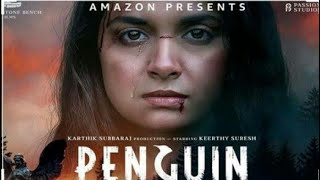 Penguin (TAMIL) Official Trailer||Official Teaser||Keerthy Suresh Tamil 2020 Movie Penguin