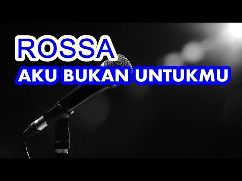 karaoke-rossa---aku-bukan-untukmu-(-karaoke-dan-lirik-)-tanpa-vokal