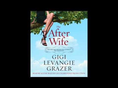 The After Wife by Gigi Levangie Grazier, read by Kathe Mazur book excerpt
