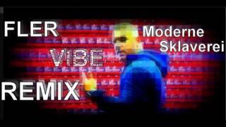 Fler Moderne Sklaverei VIBE Remix
