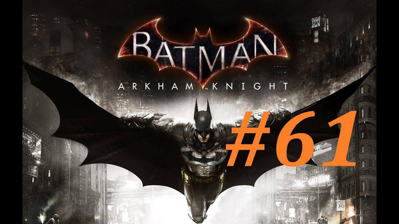 Batman: Arkham Knight Walkthrough (61) Completing All The ...