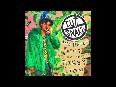 CUT SNAKE & MATES - Ep. 017 - Mikey Lion Guest Mix