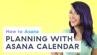 How to Asana: Planning with Asana calendar